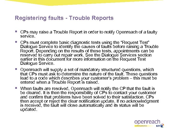 Registering faults - Trouble Reports § § CPs may raise a Trouble Report in