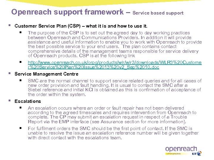 Openreach support framework – Service based support § § § Customer Service Plan (CSP)