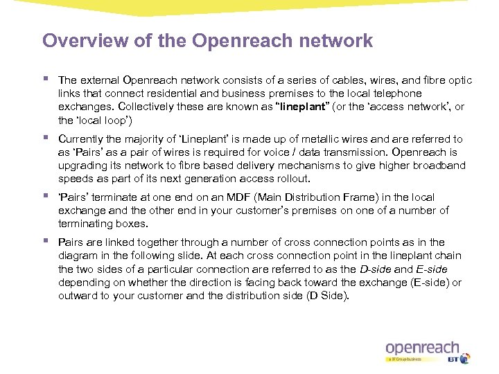 Overview of the Openreach network § The external Openreach network consists of a series