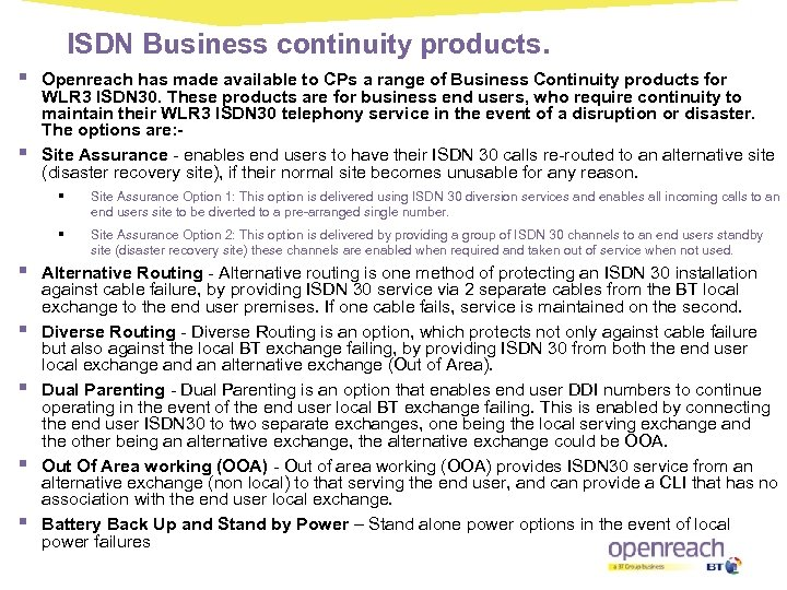 ISDN Business continuity products. § § Openreach has made available to CPs a range