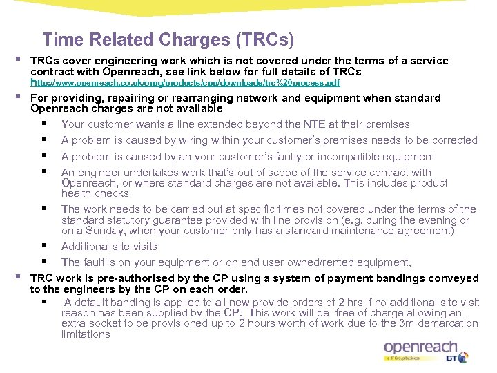 Time Related Charges (TRCs) § § § TRCs cover engineering work which is not