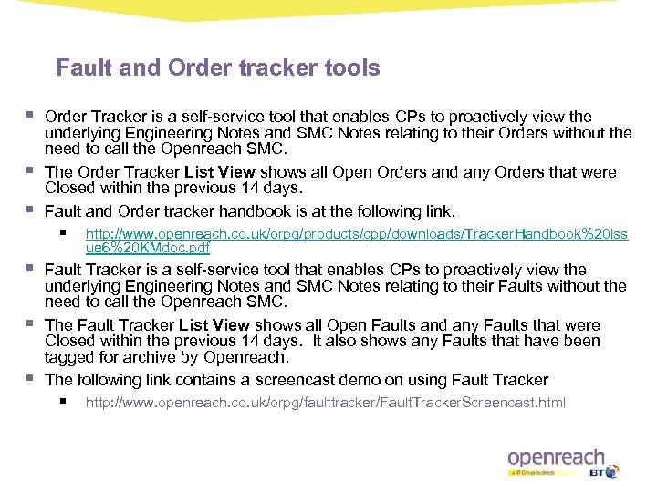 Fault and Order tracker tools § § § Order Tracker is a self-service tool