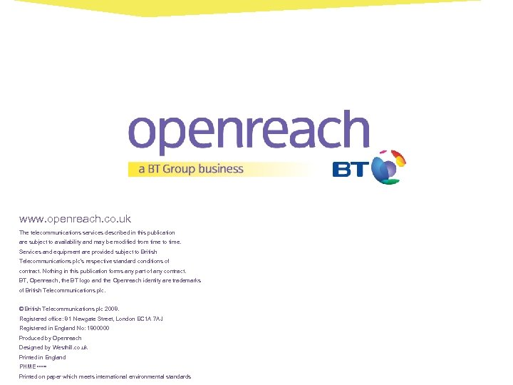 www. openreach. co. uk The telecommunications services described in this publication are subject to