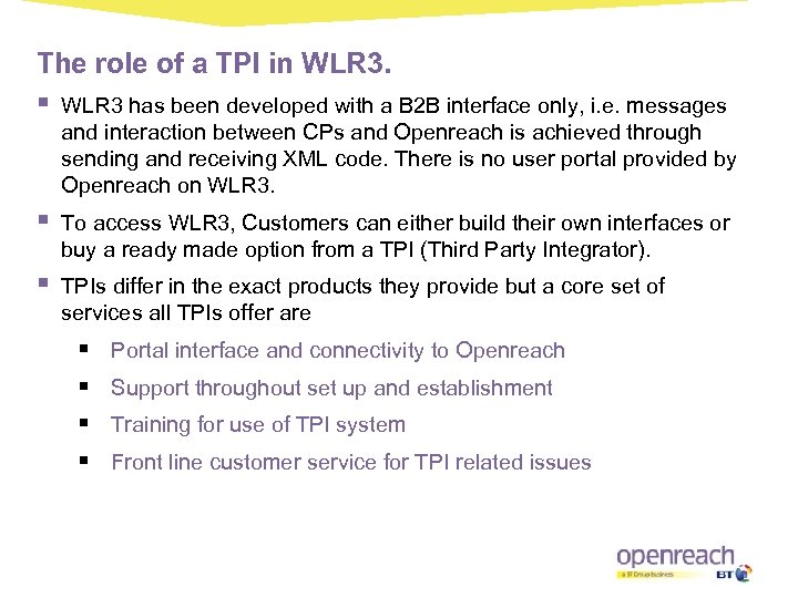 The role of a TPI in WLR 3. § WLR 3 has been developed