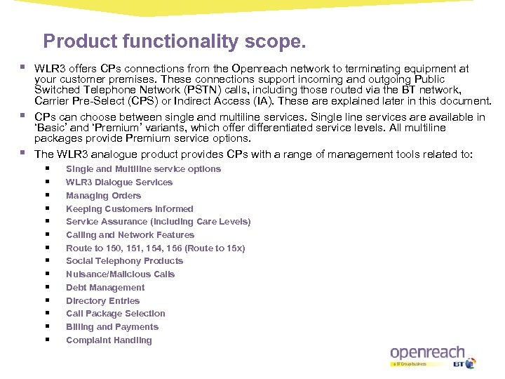 Product functionality scope. § § § WLR 3 offers CPs connections from the Openreach