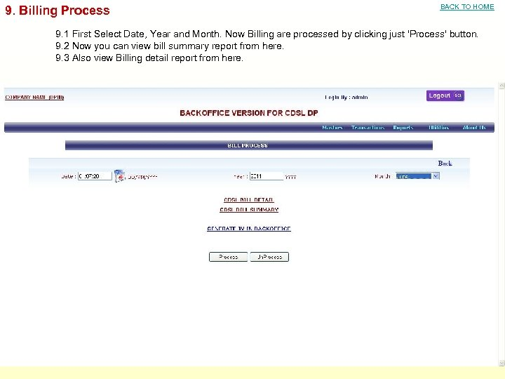 9. Billing Process BACK TO HOME 9. 1 First Select Date, Year and Month.