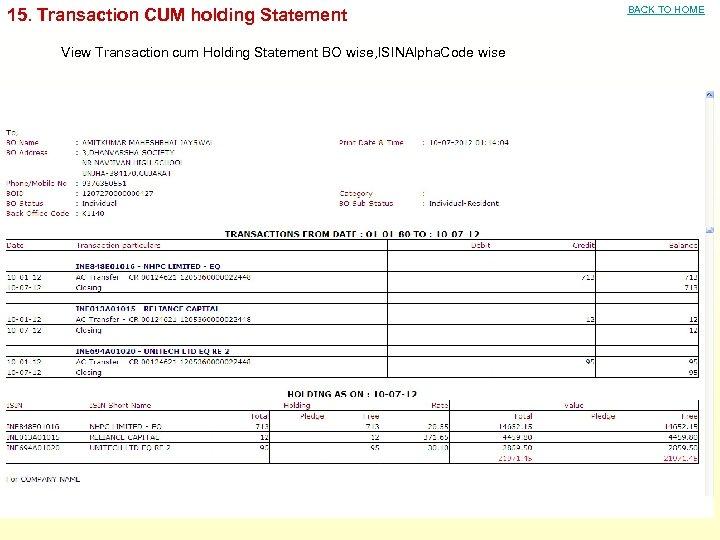 15. Transaction CUM holding Statement View Transaction cum Holding Statement BO wise, ISINAlpha. Code