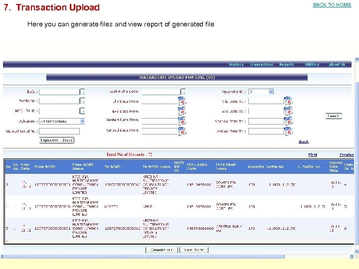 7. Transaction Upload Here you can generate files and view report of generated file
