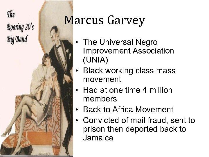 Marcus Garvey • The Universal Negro Improvement Association (UNIA) • Black working class movement