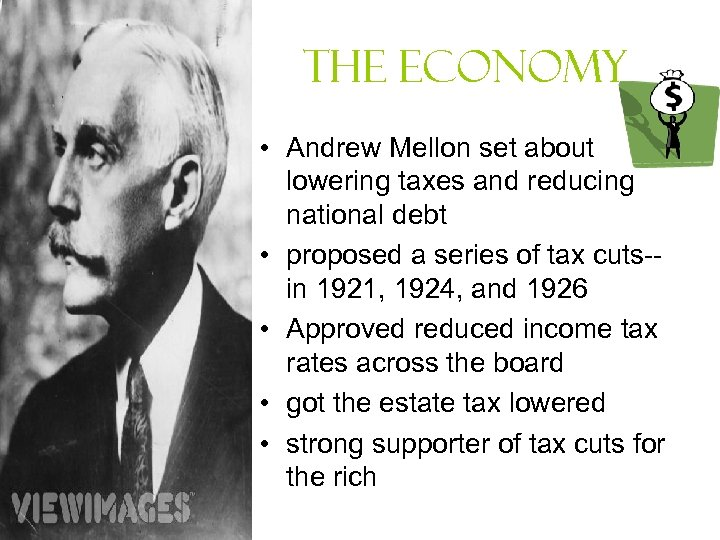 The Economy • Andrew Mellon set about lowering taxes and reducing national debt •