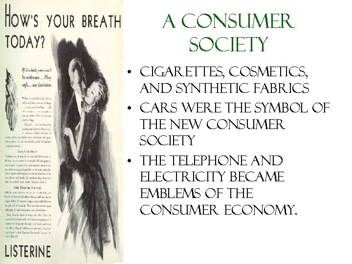 A Consumer Society • Cigarettes, cosmetics, and synthetic fabrics • Cars were the symbol