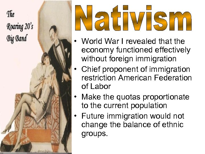 • World War I revealed that the economy functioned effectively without foreign immigration