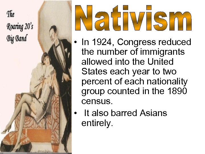 • In 1924, Congress reduced the number of immigrants allowed into the United