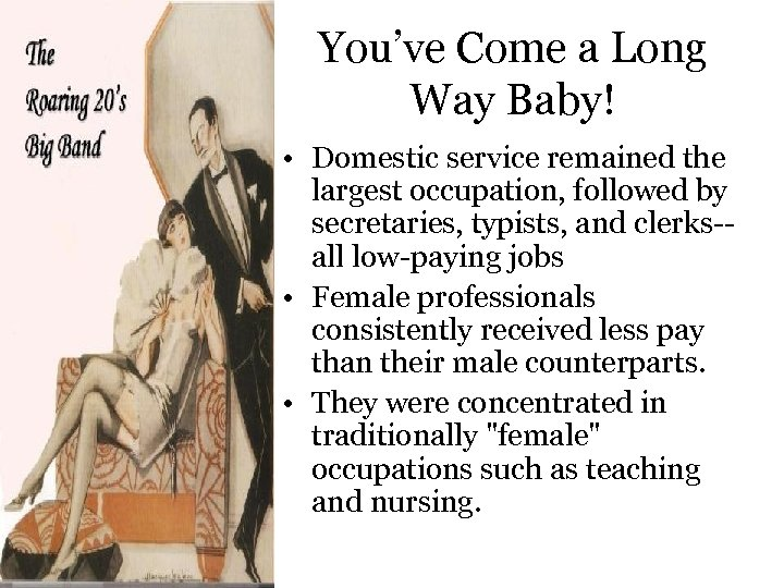 You've Come a Long Way Baby! • Domestic service remained the largest occupation, followed