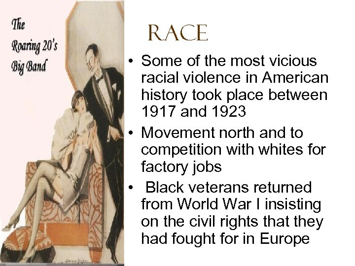 Race • Some of the most vicious racial violence in American history took place