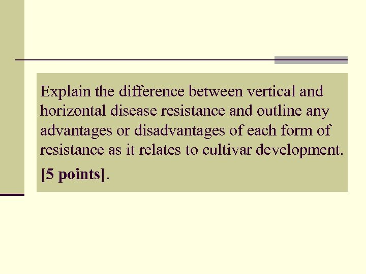 Explain the difference between vertical and horizontal disease resistance and outline any advantages or