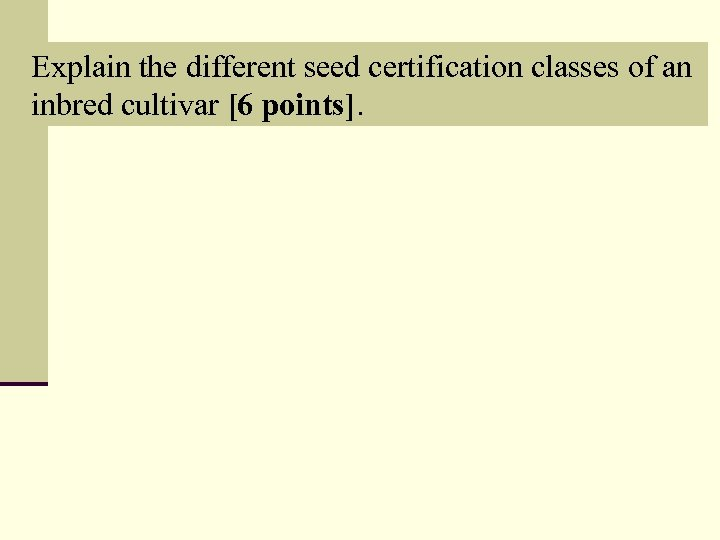 Explain the different seed certification classes of an inbred cultivar [6 points].