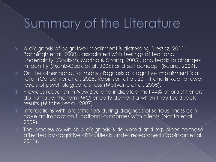 Summary of the Literature A diagnosis of cognitive impairment is distressing (Leszcz, 2011: Banningh