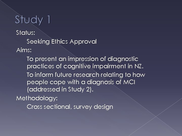 Study 1 Status: Seeking Ethics Approval Aims: To present an impression of diagnostic practices
