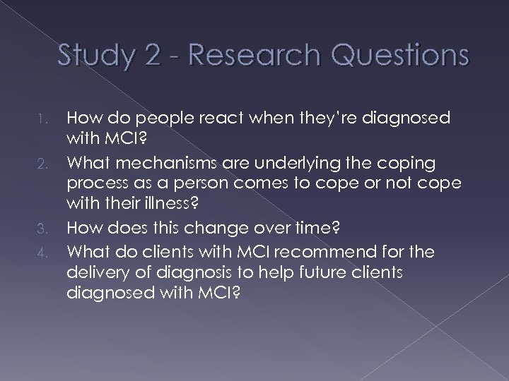 Study 2 - Research Questions 1. 2. 3. 4. How do people react when