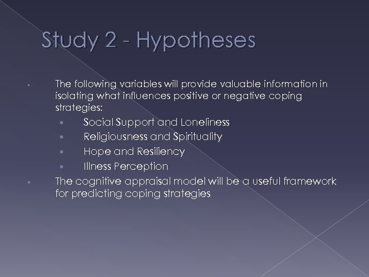 Study 2 - Hypotheses • • The following variables will provide valuable information in