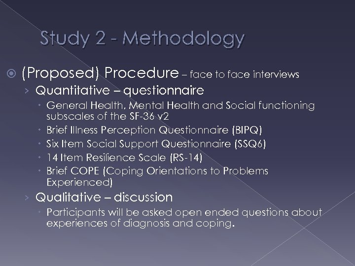Study 2 - Methodology (Proposed) Procedure – face to face interviews › Quantitative –