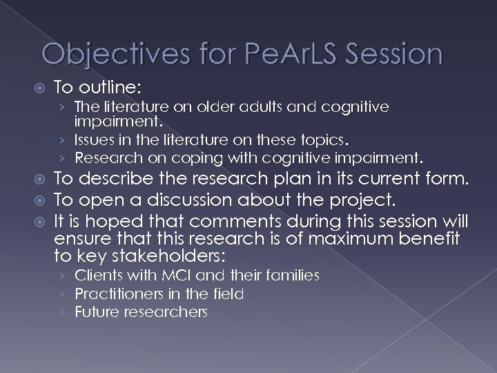 Objectives for Pe. Ar. LS Session To outline: › The literature on older adults
