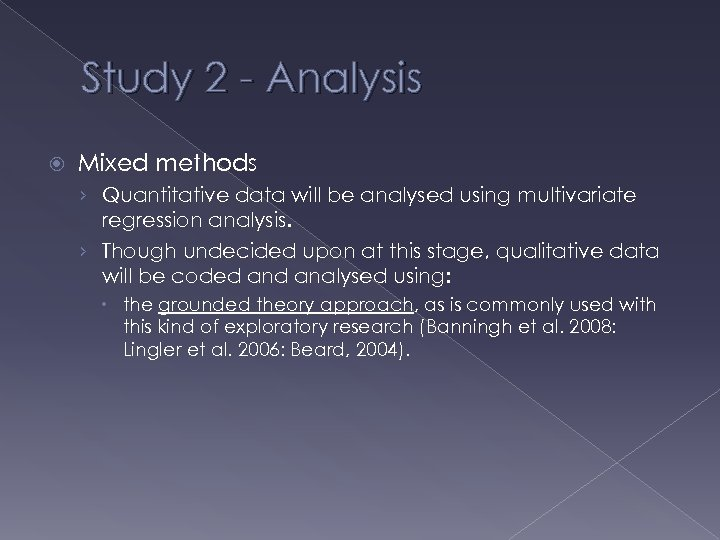 Study 2 - Analysis Mixed methods › Quantitative data will be analysed using multivariate