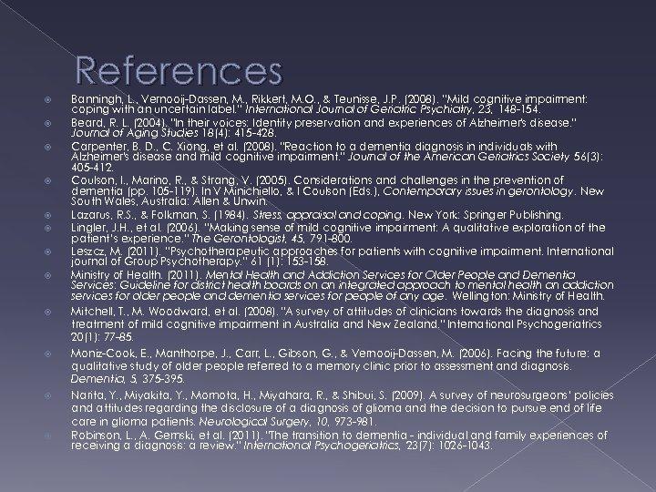 References Banningh, L. , Vernooij-Dassen, M. , Rikkert, M. O. , & Teunisse, J.