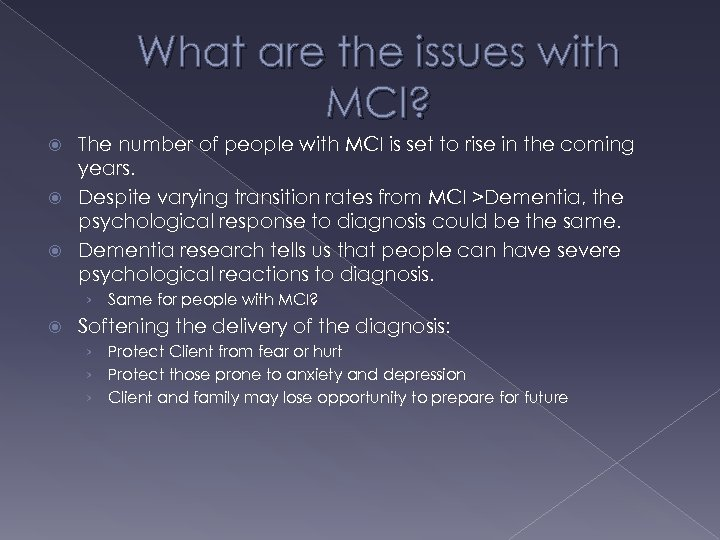 What are the issues with MCI? The number of people with MCI is set