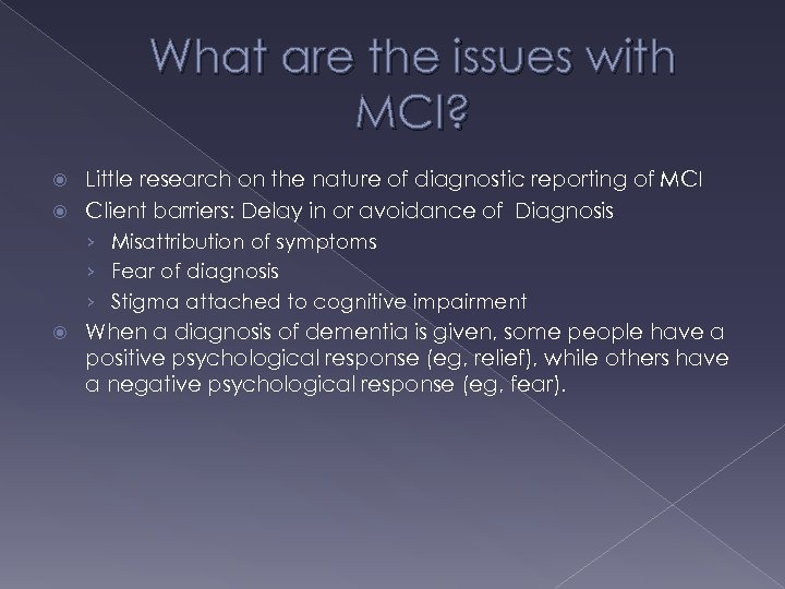 What are the issues with MCI? Little research on the nature of diagnostic reporting