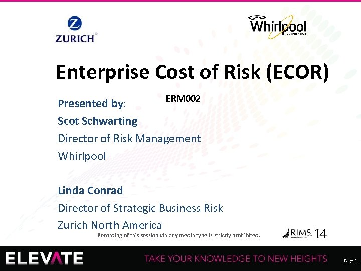Enterprise Cost of Risk (ECOR) ERM 002 Presented by: Scot Schwarting Director of Risk