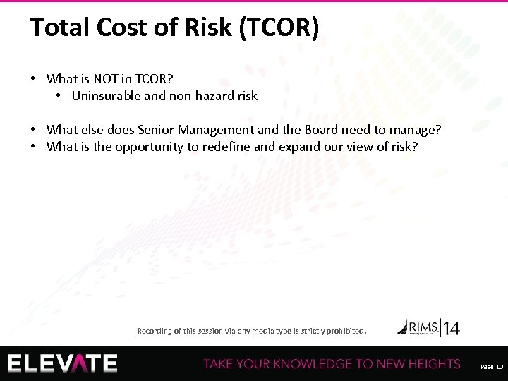 Total Cost of Risk (TCOR) • What is NOT in TCOR? • Uninsurable and