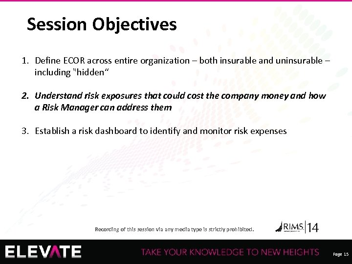 Session Objectives 1. Define ECOR across entire organization – both insurable and uninsurable –