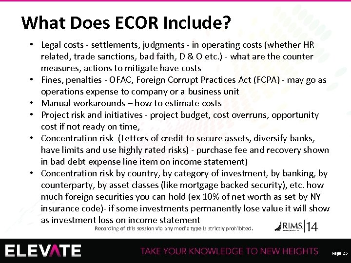 What Does ECOR Include? • Legal costs - settlements, judgments - in operating costs