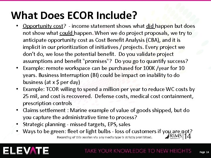 What Does ECOR Include? • Opportunity cost? - income statement shows what did happen