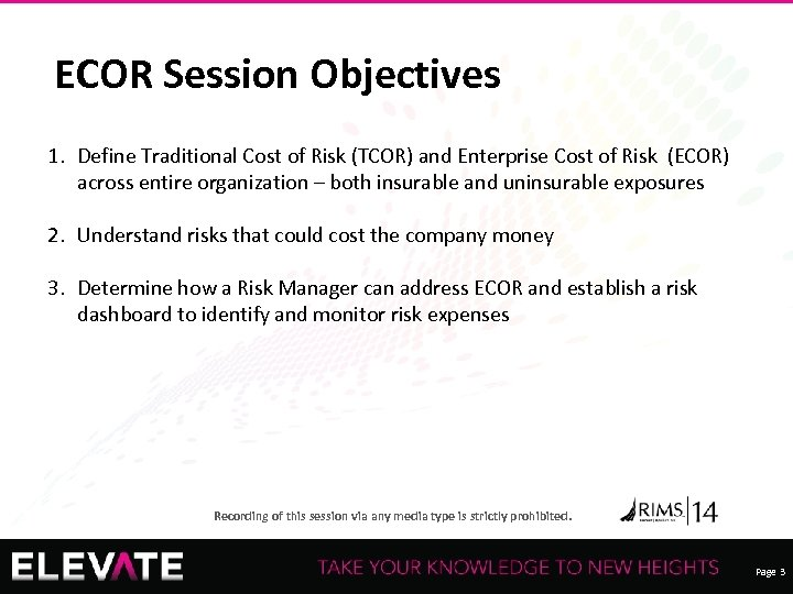 ECOR Session Objectives 1. Define Traditional Cost of Risk (TCOR) and Enterprise Cost of