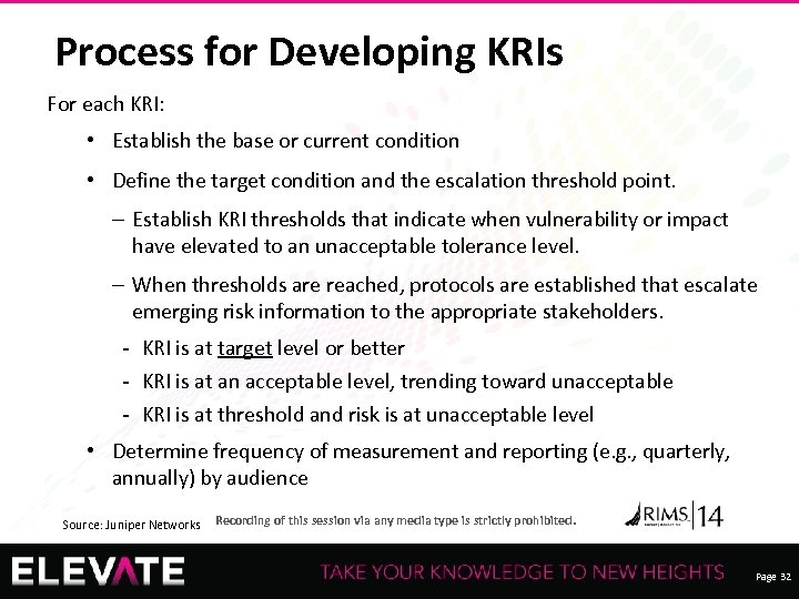 Process for Developing KRIs For each KRI: • Establish the base or current condition