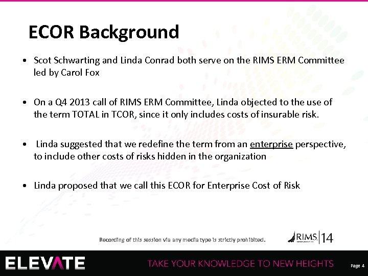 ECOR Background • Scot Schwarting and Linda Conrad both serve on the RIMS ERM