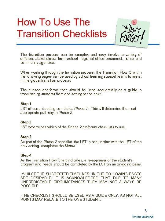 How To Use The Transition Checklists The transition process can be complex and may