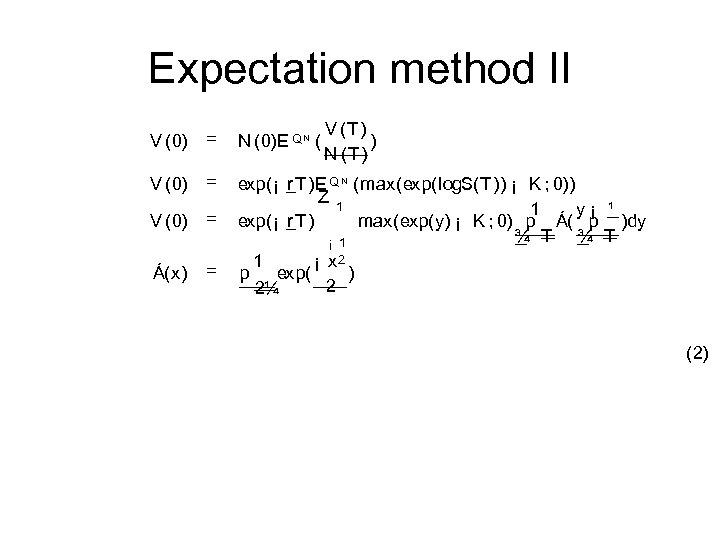 Expectation method II V (T ) ) N (T ) V (0) = N