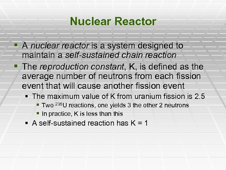 Nuclear Reactor § A nuclear reactor is a system designed to maintain a self-sustained