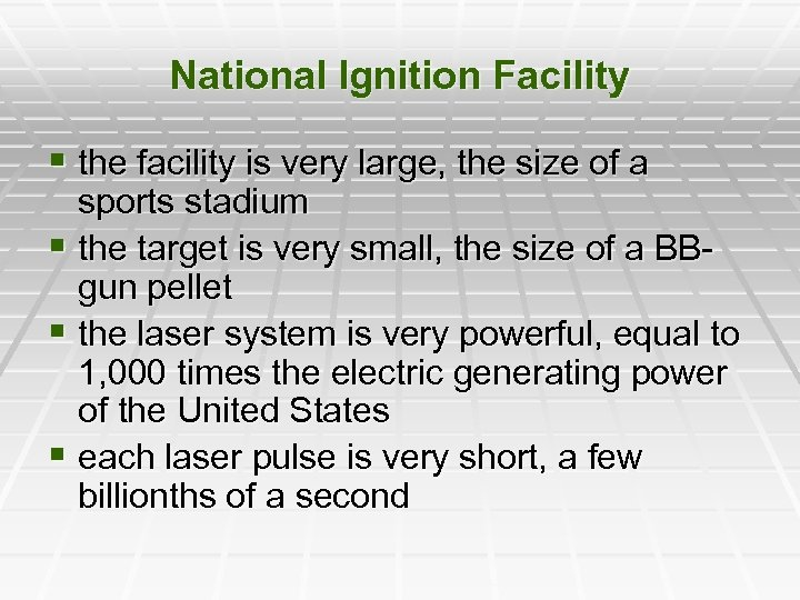 National Ignition Facility § the facility is very large, the size of a sports