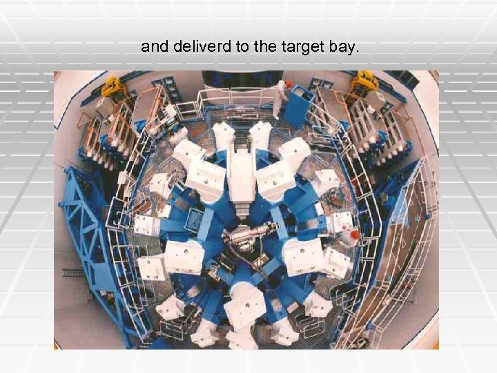 and deliverd to the target bay.