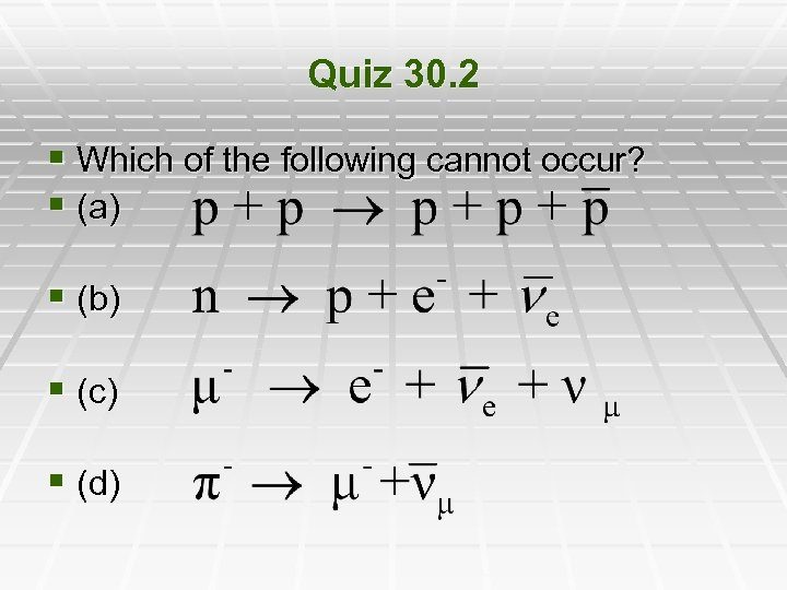 Quiz 30. 2 § Which of the following cannot occur? § (a) § (b)