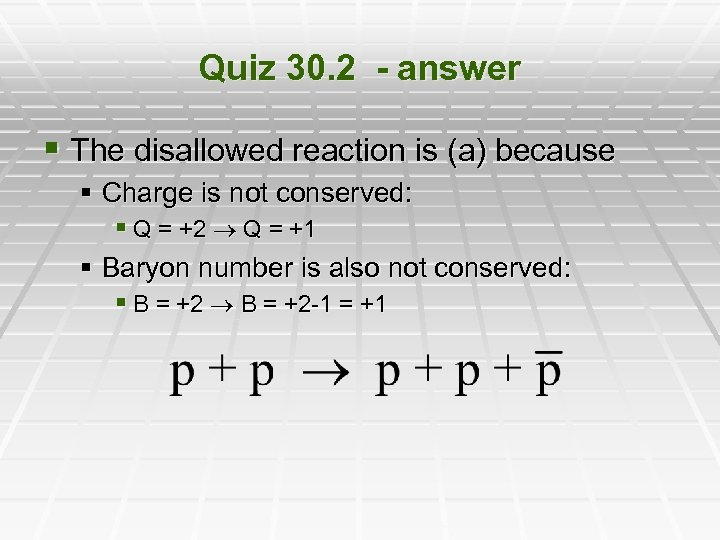 Quiz 30. 2 - answer § The disallowed reaction is (a) because § Charge