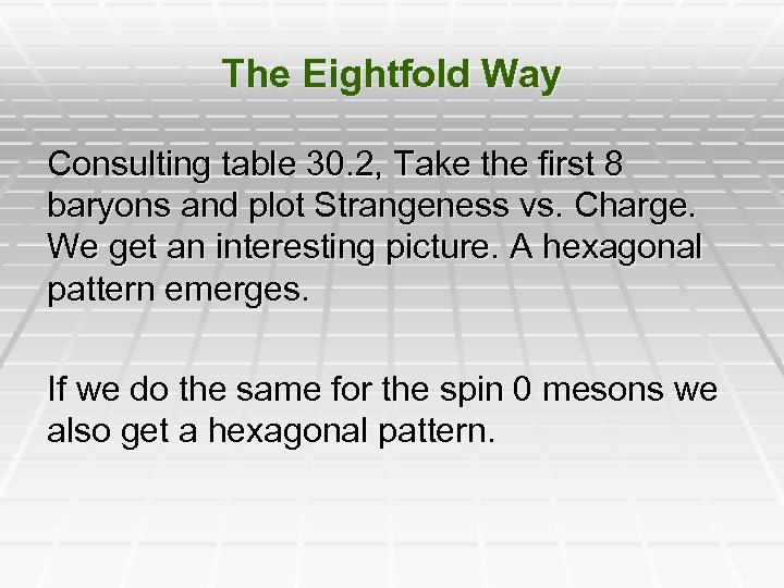 The Eightfold Way Consulting table 30. 2, Take the first 8 baryons and plot