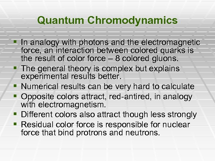 Quantum Chromodynamics § In analogy with photons and the electromagnetic § § § force,