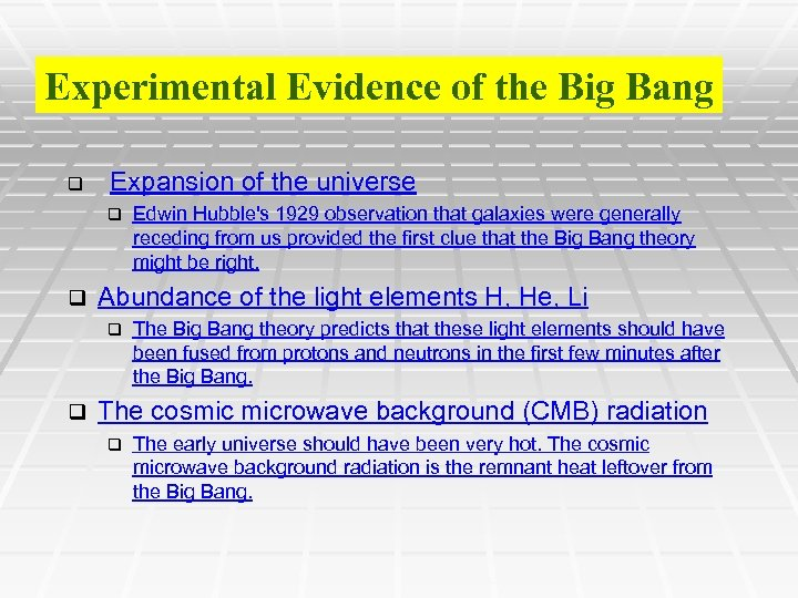 Experimental Evidence of the Big Bang q Expansion of the universe q q Abundance