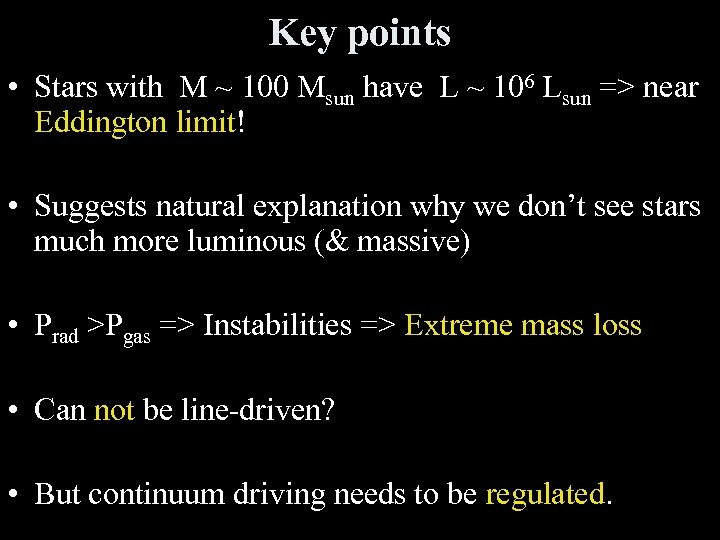 Key points • Stars with M ~ 100 Msun have L ~ 106 Lsun